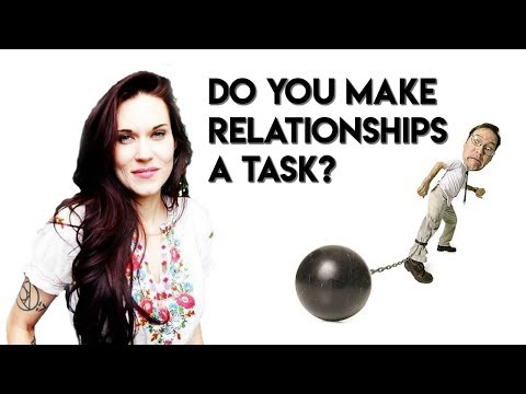 Do You Make Relationships A Task? - Teal Swan -