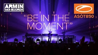 Armin van Buuren live at A State Of Trance 850 (Jaarbeurs, Utrecht - The Netherlands) [Warm Up Set]
