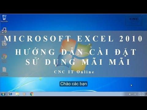 Microsoft Excel 2010 - Hướng Dẫn Cài Đặt Sử Dụng Mãi Mãi