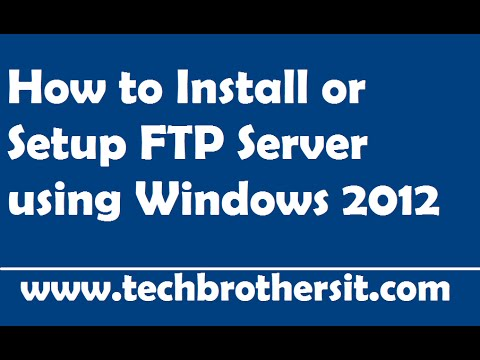 How to Install or Setup FTP Server using Windows 2012