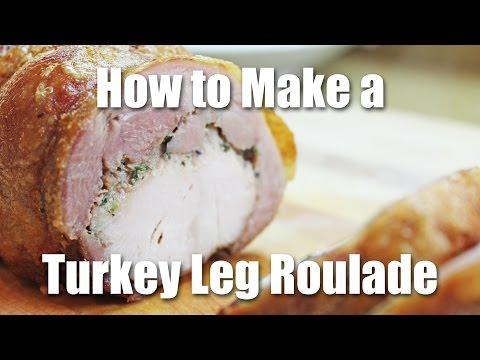 Turkey Leg Roulade - How to cook a Turkey Leg