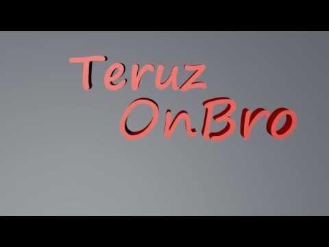 TeruzOnBroIntro