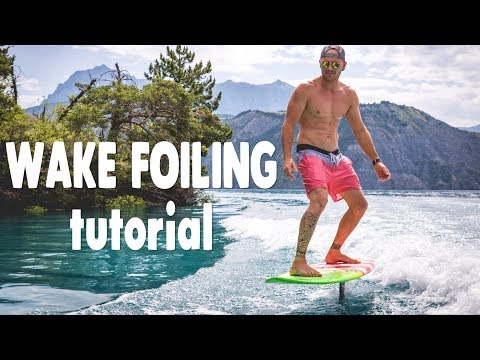 How to Foil Wake Surfing | TUTORIAL