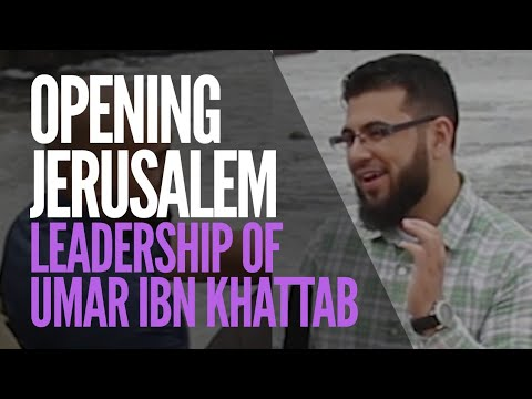 Opening of Jerusalem: Leadership of Umar ibn Khattab | Hasib Noor | AlMaghrib Institute