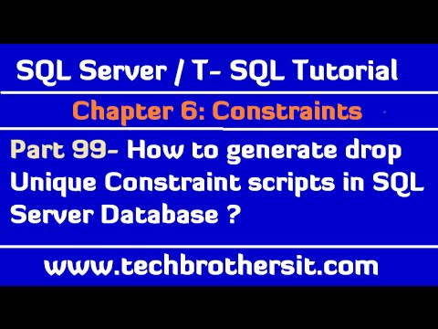 How to generate drop Unique Constraint scripts in SQL Server Database - SQL Server Tutorial Part 99