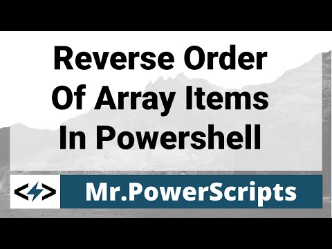 Reverse the order of array items in Powershell !
