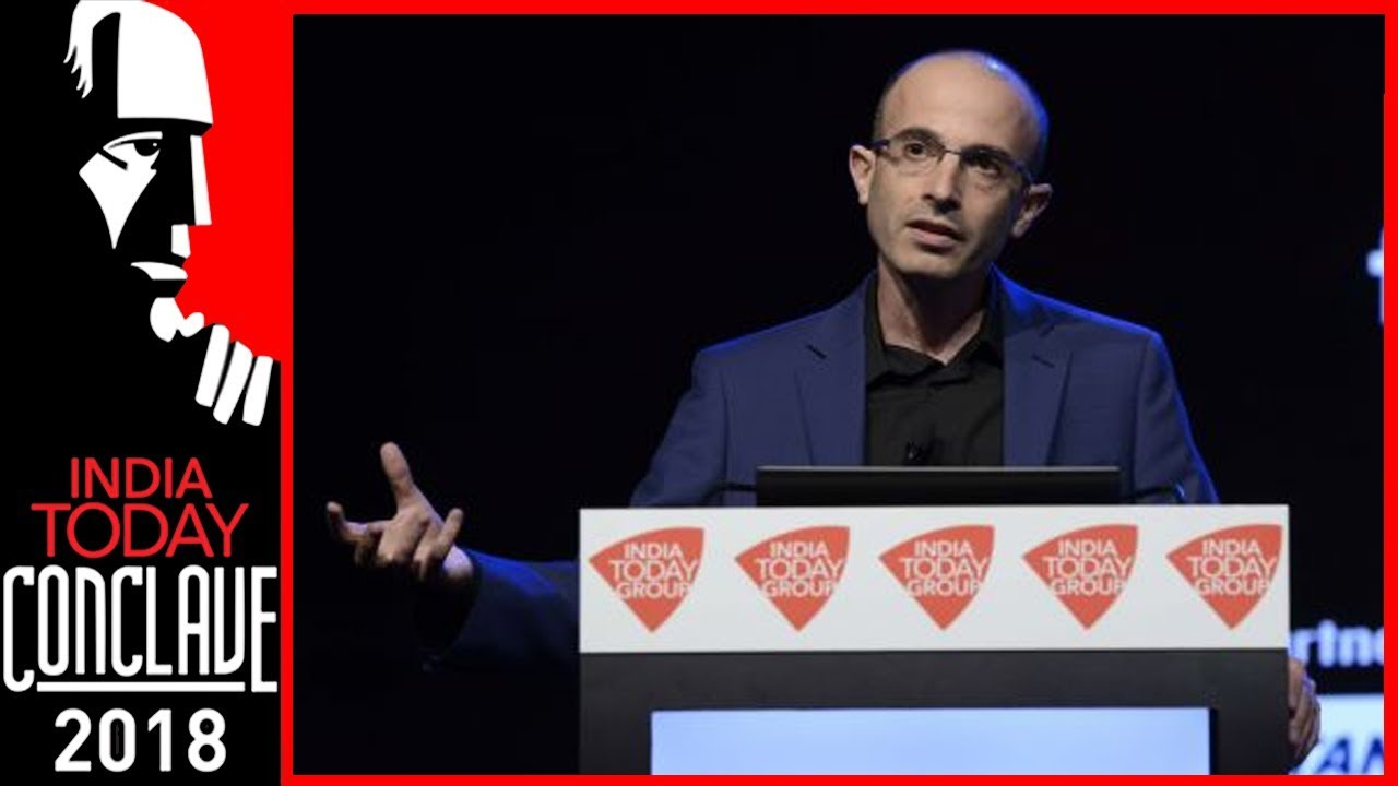 Globalisation Over Nationalism: Historian Yuval Noah Harari | India Today Conclave 2018