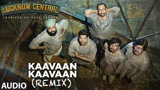 Kaavaan Kaavaan (Remix) Full Audio Song | Lucknow Central | Farhan Akhtar