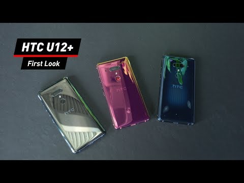 Ganz offiziell: Das neue HTC U12+ im First Look!