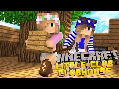 Minecraft - Little Kelly Adventures : THE LITTLE CLUB CLUBHOUSE!