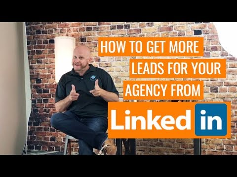 How to Get More Leads for your Digital Agency From Linkedin