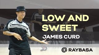 House Dance Choreography  Low And Sweet  James Curd