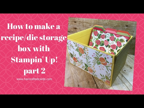 How to make a recipe card, die storage box with Stampin' Up! Part 2