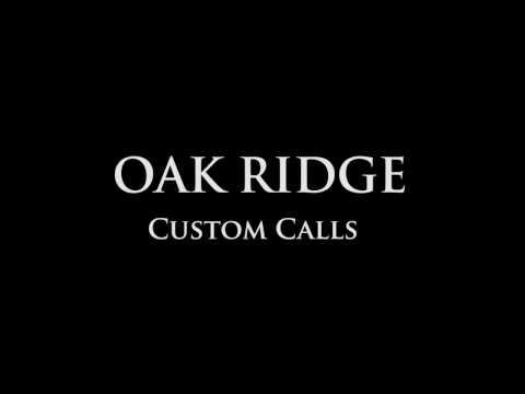Oak Ridge Custom Turkey Calls