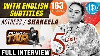 Actress Shakeela Exclusive Interview W/English Subtitles || Frankly With TNR #163 || Kobbari Matta