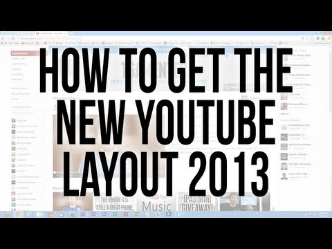 How to Get the New YouTube Layout 2013