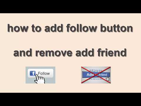 how to add follow button, remove add friend button from Facebook account 2017