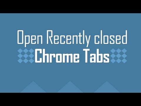 Open Recently closed Tabs in Chrome