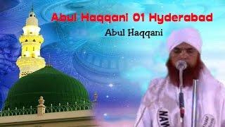 Abul Haqqani 01 Hyderabad   Best Islamic Speech   Taqreer   Bayan 2016