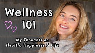 Let's Talk About Health, Balance, & Wellness | Wellness 101
