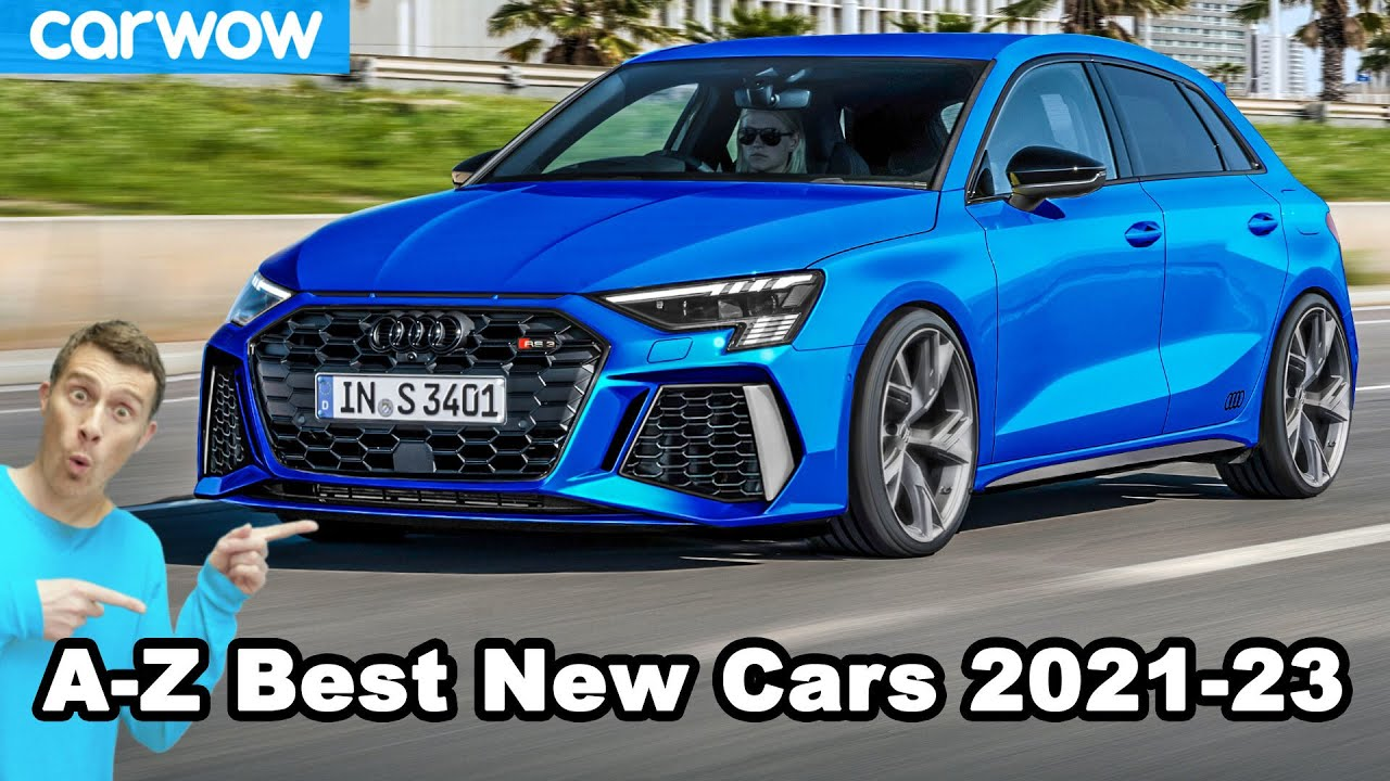 A-Z best new cars coming 2021-2023 including the new Audi RS3!