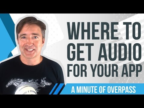 Where to get Audio for Your App - A Minute of Overpass