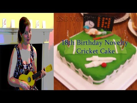 ESB Monthly Bake Special : An 18th Birthday Novelty Cricket Cake