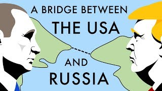 A Bridge Between the USA and Russia