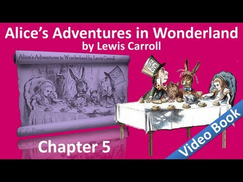 Chapter 05 - Alice's Adventures in Wonderland by Lewis Carroll - Advice from a Caterpillar