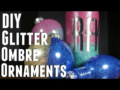 DIY - HOW TO MAKE GLITTER OMBRE CHRISTMAS ORNAMENTS