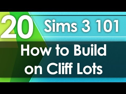 Sims 3 101 - How to Build on Cliff Lots