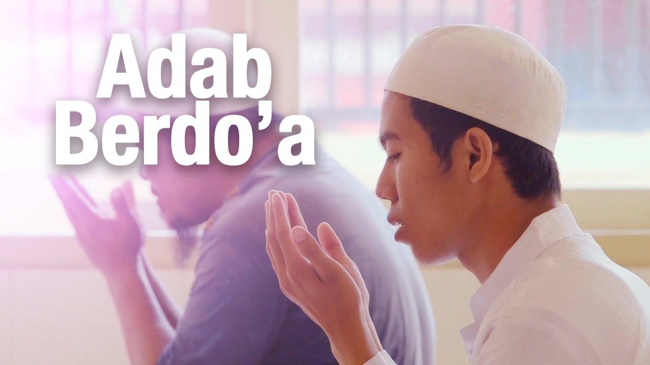 Panduan Ibadah: Adab Berdoa (Dilengkapi Video Ilustrasi Lengkap)