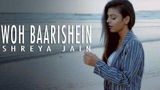 Woh Baarishein | Arjun Kanungo | Female Cover | Shreya Jain | Vivart