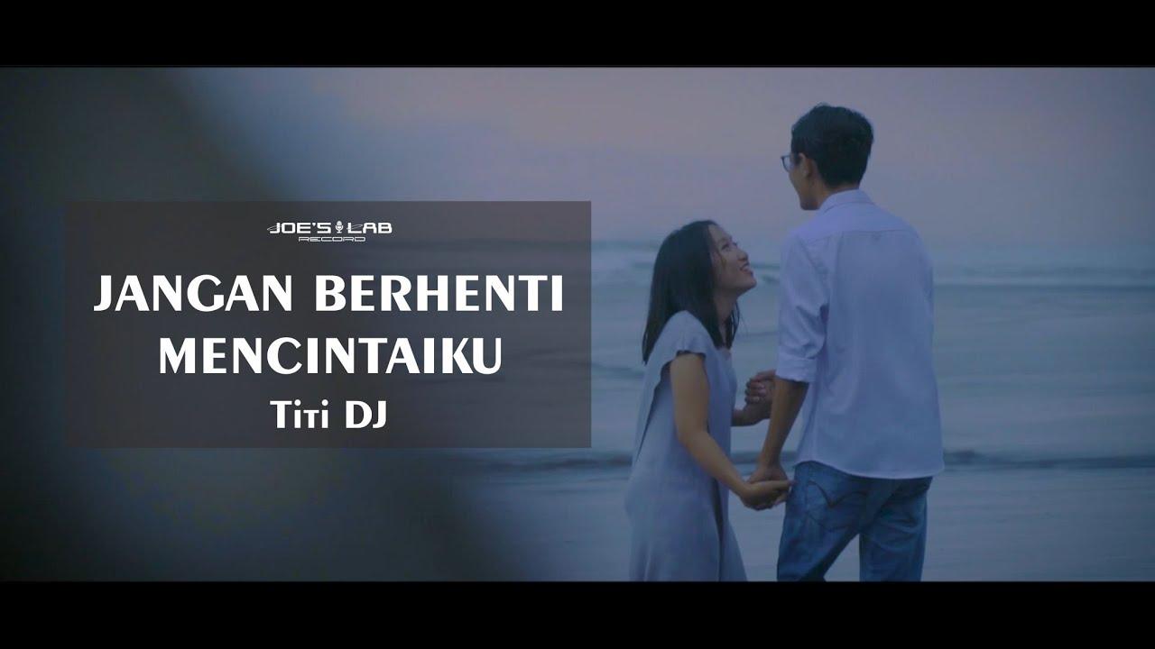 Download JANGAN BERHENTI MENCINTAIKU - TITI DJ FANI ELLEN SPECIAL CONTENT MP3 Gratis