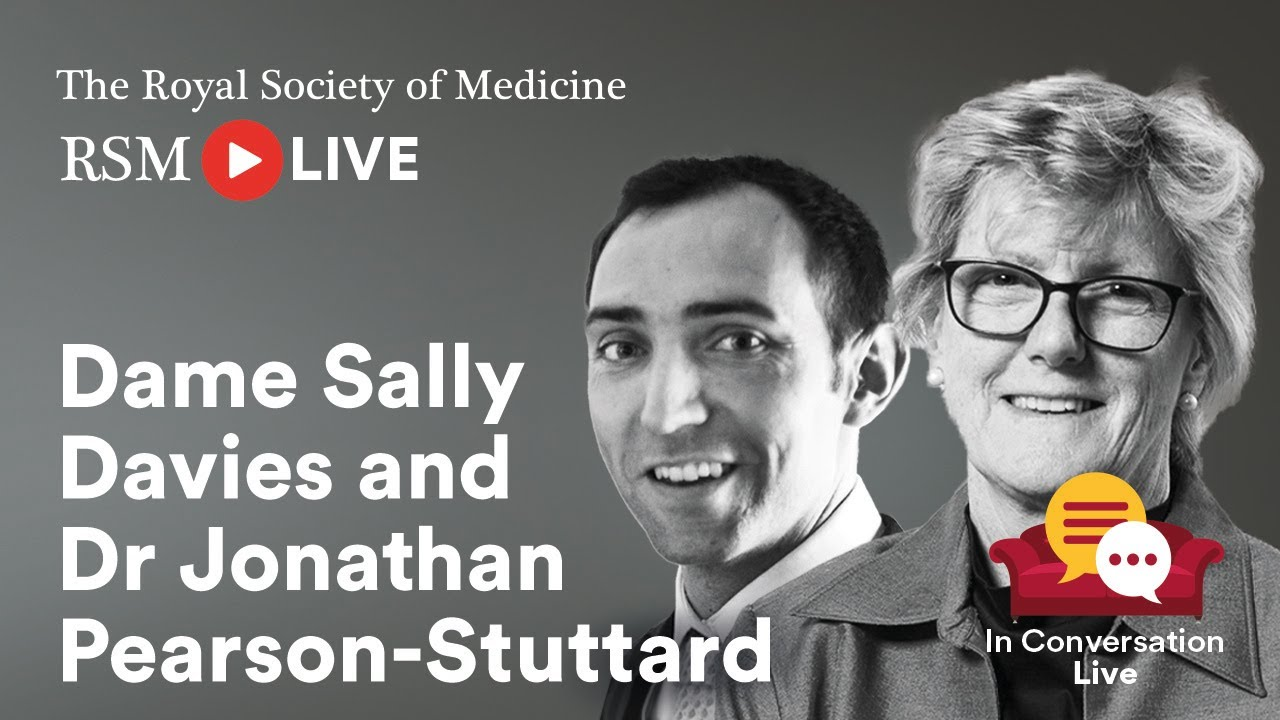 RSM In Conversation Live with Dame Sally Davies and Dr Jonathan Pearson-Stuttard