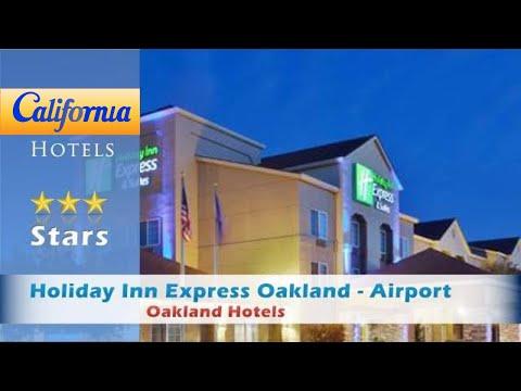 Holiday Inn Express Oakland - Airport, Oakland Hotels - California
