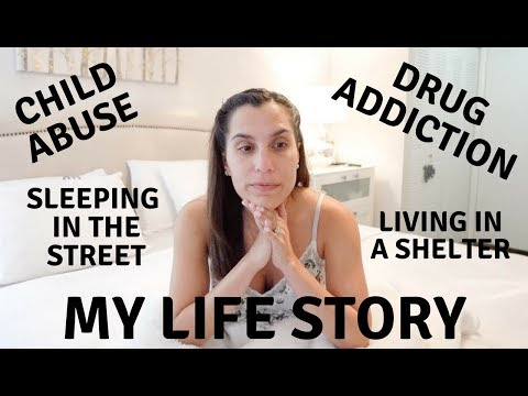 My life Story: Child Abuse | Drug Addiction | Sleeping In The Street | Living In A Shelter|
