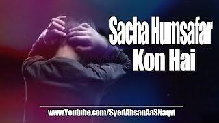 Sacha Humsafar Kon Hai  ᴴᴰ 😢😢 - Silent Message