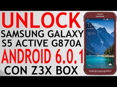 UNLOCK SAMSUNG GALAXY S5 ACTIVE ANDROID 6.0.1 SM-G870A AT&T CON Z3X BOX.