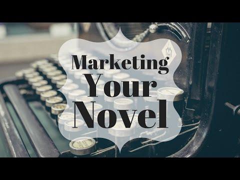 Marketing Your Novel || Self-Publishing