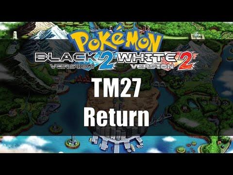 Pokemon Black 2 & White 2 | Where to get TM27 Return