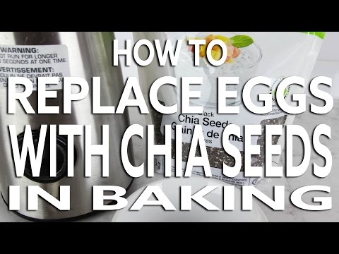 How to Replace Eggs With Chia Seeds in Baking!