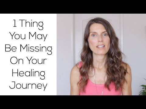One Thing You May Be Missing On Your Healing Journey