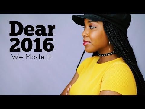 Dear 2016 | We Made It | Melissa Denise