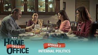 Dice Media | Home Sweet Office (HSO) | Web Series | S01E02 - Internal Politics