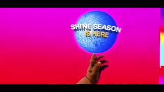 SHINE AVAILABLE NOW!!! #SHINESEASON IS HERE!!!