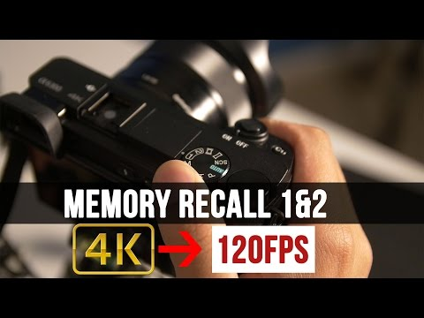 Sony a6300 Tutorial: Memory Recall 4k to 120fps