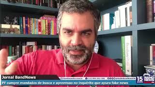 Carlos Andreazza fala sobre a operação da PF no inquérito que apura fake news
