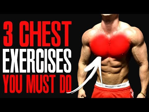 MUST DO EXERCISES! (CHEST!)
