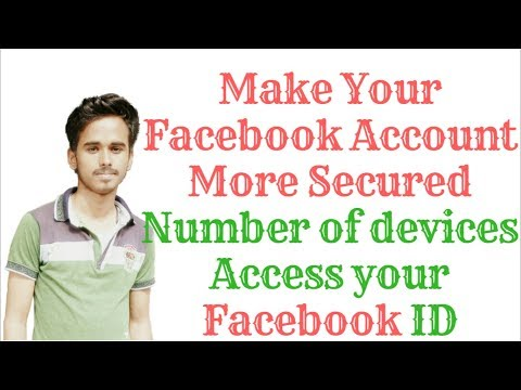 Make Your Facebook account More Secured. How to see how many devices Logged into Your Facebook